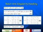 robot arm singularity handling