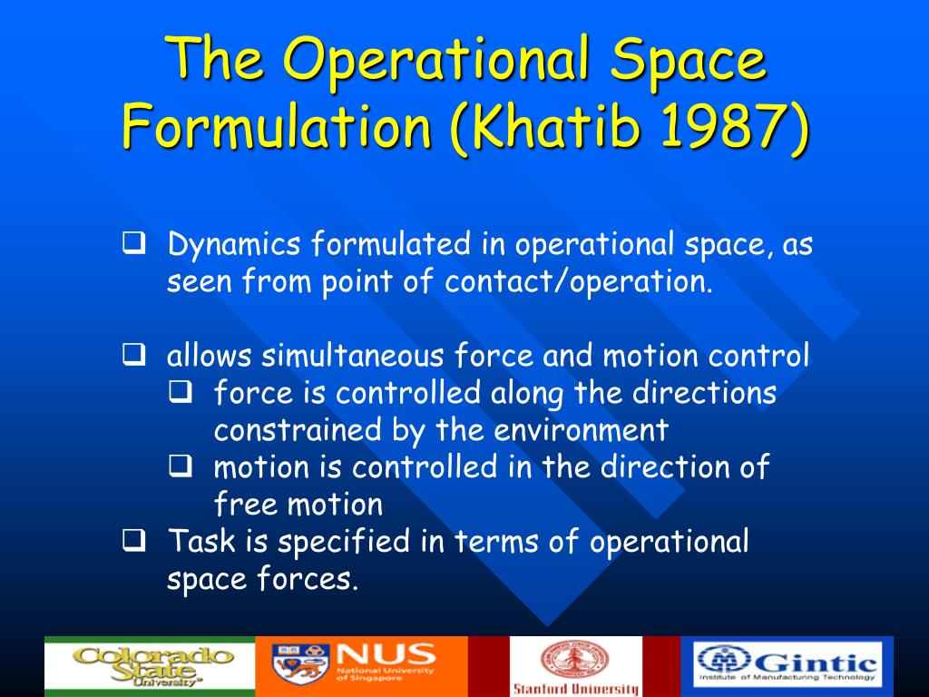 The Operational Space Formulation (Khatib 1987)