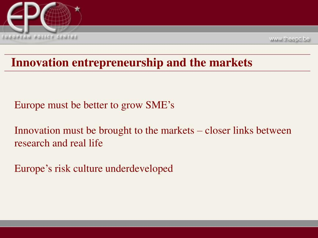 Innovation entrepreneurship and the markets