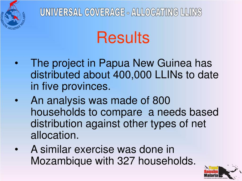 The project in Papua New Guinea has distributed about 400,000 LLINs to date in five provinces.