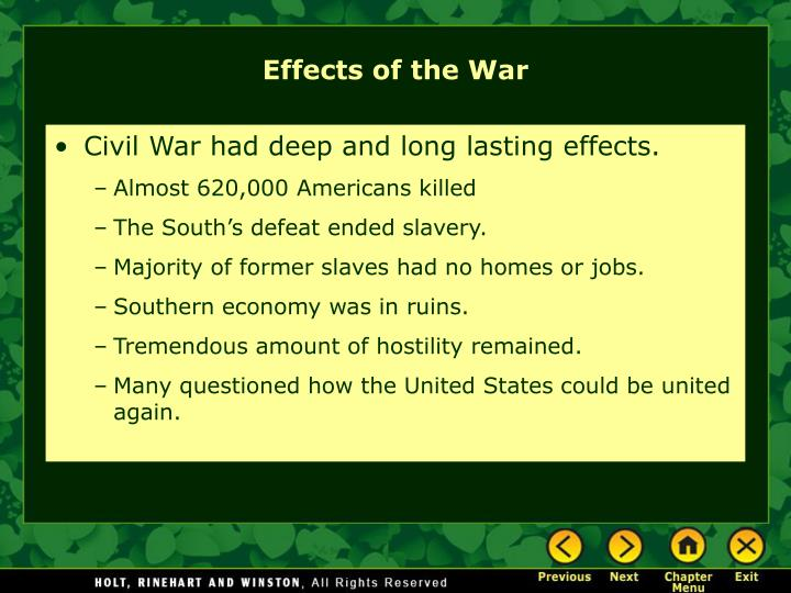 Civil War had deep and long lasting effects.