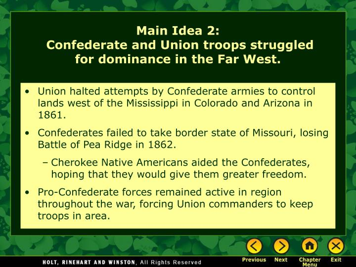 Union halted attempts by Confederate armies to control lands west of the Mississippi in Colorado and Arizona in 1861.