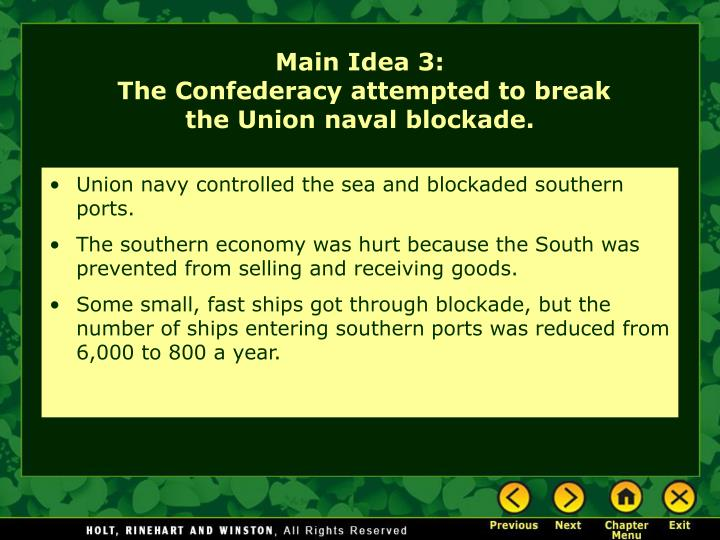 Union navy controlled the sea and blockaded southern ports.