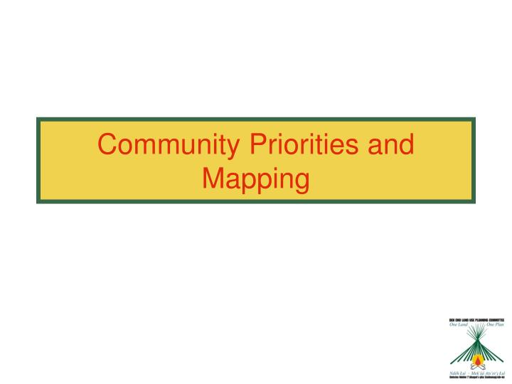 Community Priorities and Mapping
