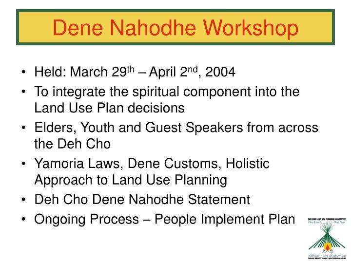 Dene Nahodhe Workshop