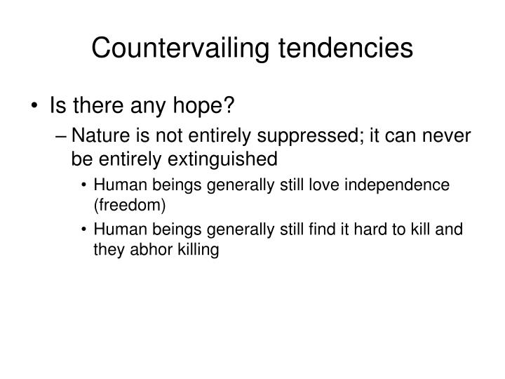 Countervailing tendencies