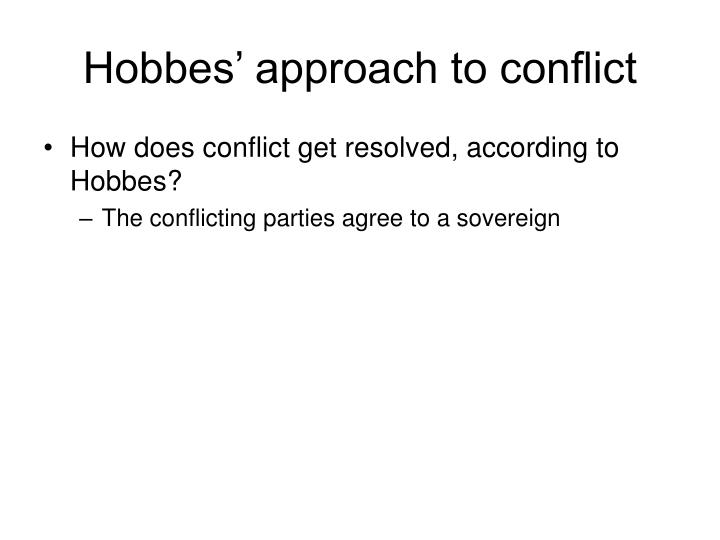 Hobbes approach to conflict1