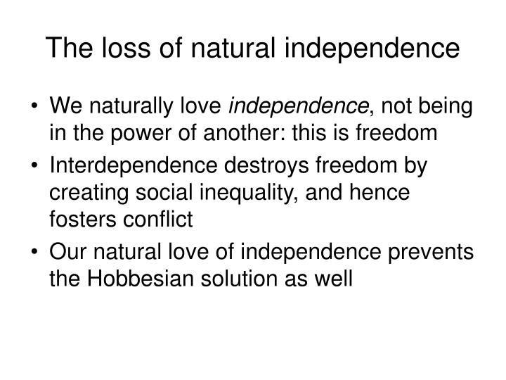 The loss of natural independence