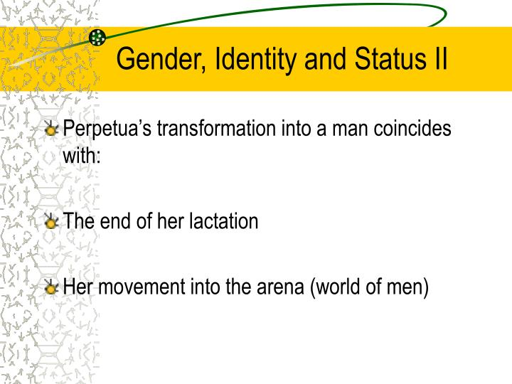 Gender, Identity and Status II
