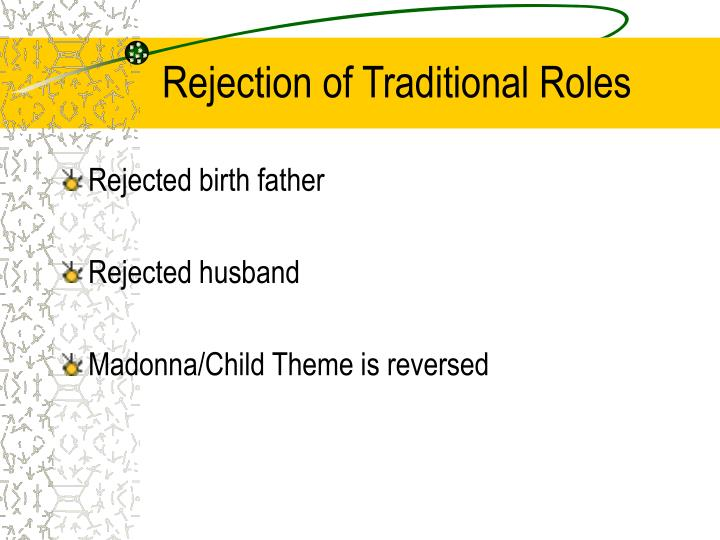 Rejection of Traditional Roles