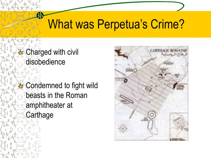 What was Perpetua's Crime?