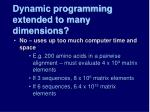 dynamic programming extended to many dimensions