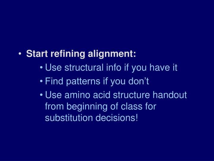 Start refining alignment: