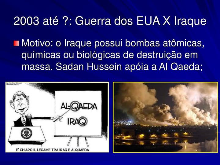 2003 até ?: Guerra dos EUA X Iraque