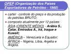 opep organiza o dos pa ses exportadores de petr leo 1960