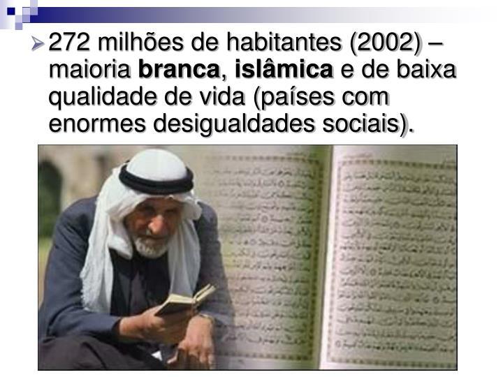 272 milhões de habitantes (2002) – maioria