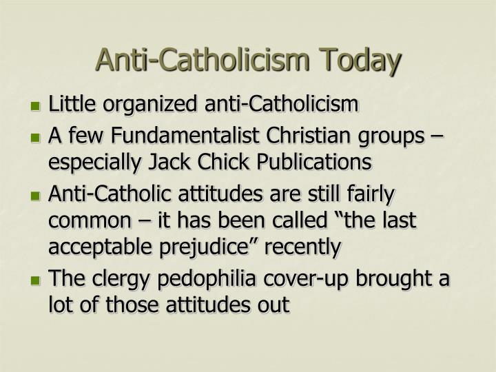 Anti-Catholicism Today