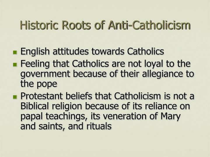Historic Roots of Anti-Catholicism