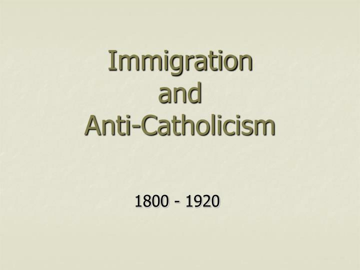 Immigration and anti catholicism