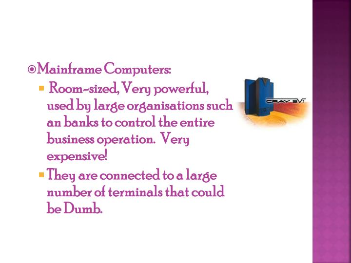 Mainframe Computers: