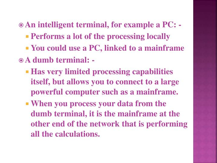 An intelligent terminal, for example a PC: -