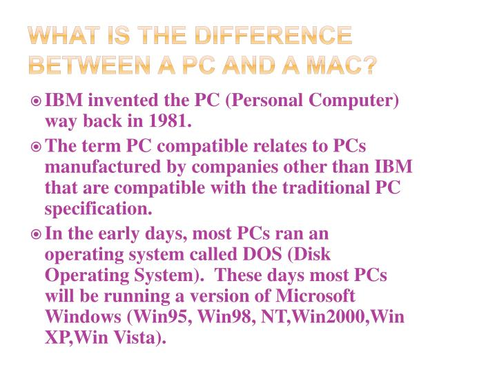 What is the difference between a PC and a Mac?