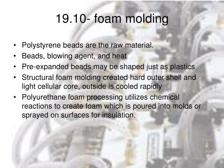 19.10- foam molding