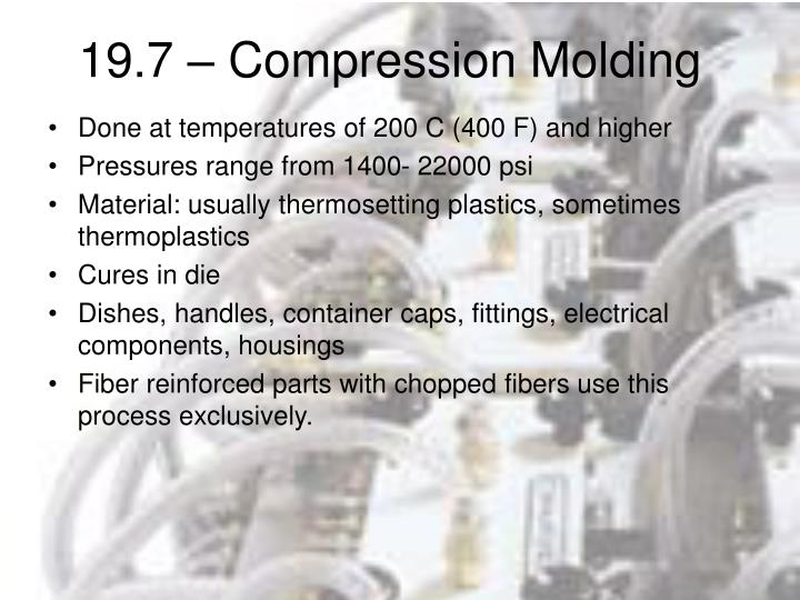 19.7 – Compression Molding