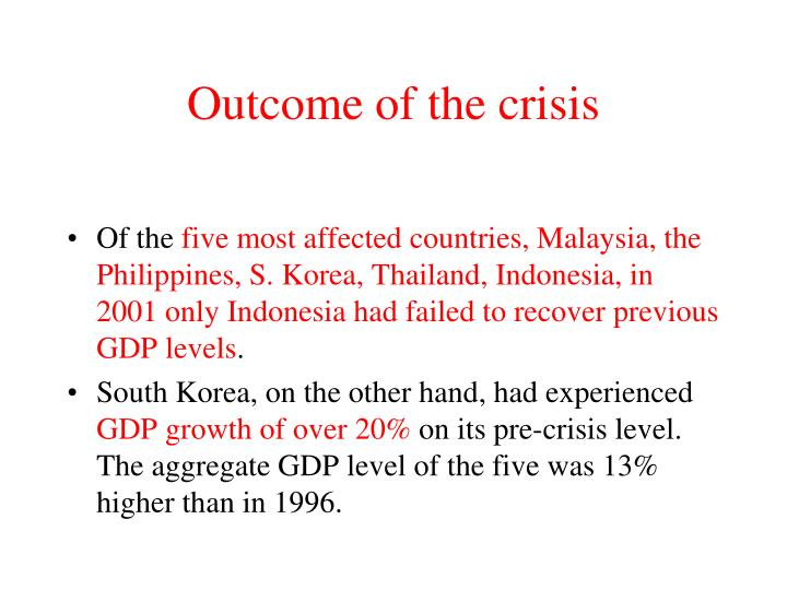 Outcome of the crisis
