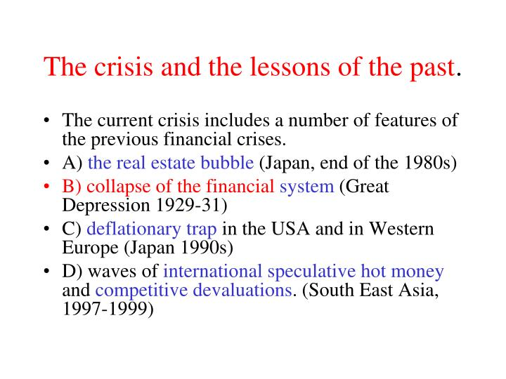 The crisis and the lessons of the past