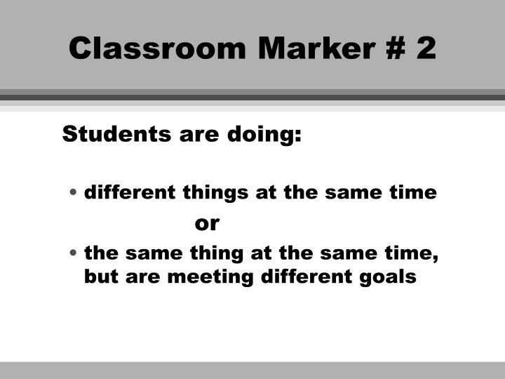 Classroom Marker # 2