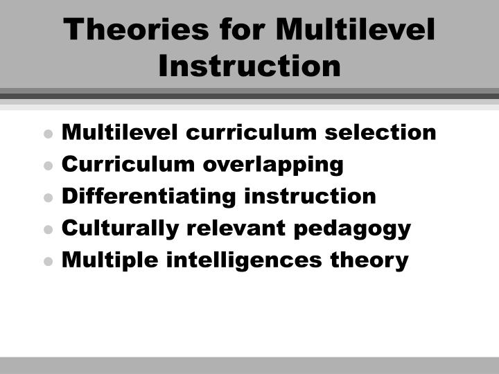 Theories for multilevel instruction