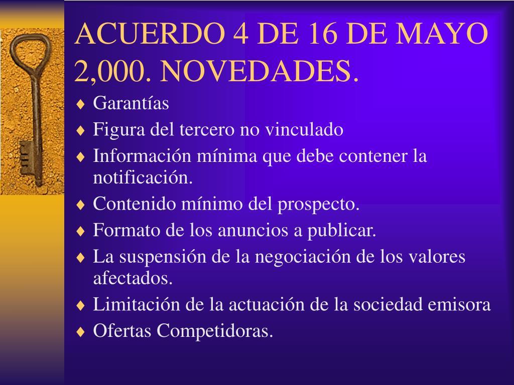 ACUERDO 4 DE 16 DE MAYO 2,000. NOVEDADES.