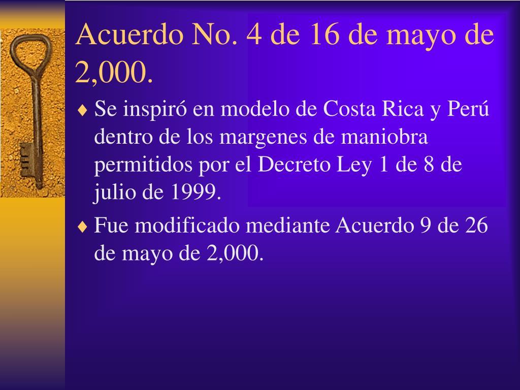 Acuerdo No. 4 de 16 de mayo de 2,000.