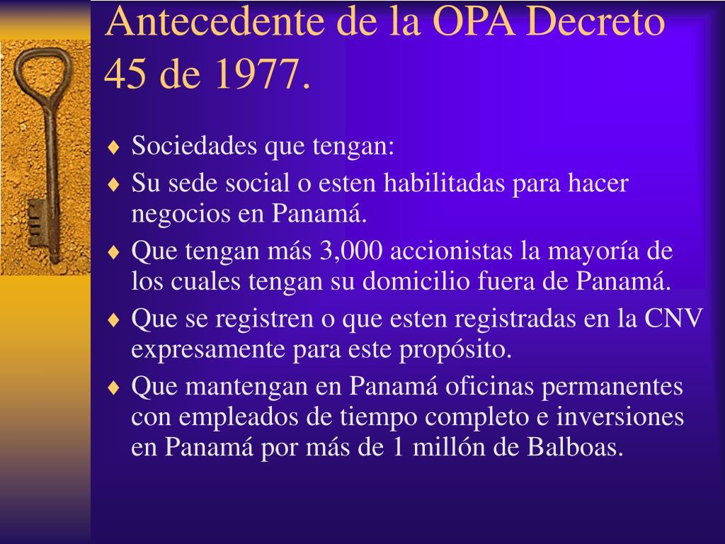 Antecedente de la OPA Decreto 45 de 1977.
