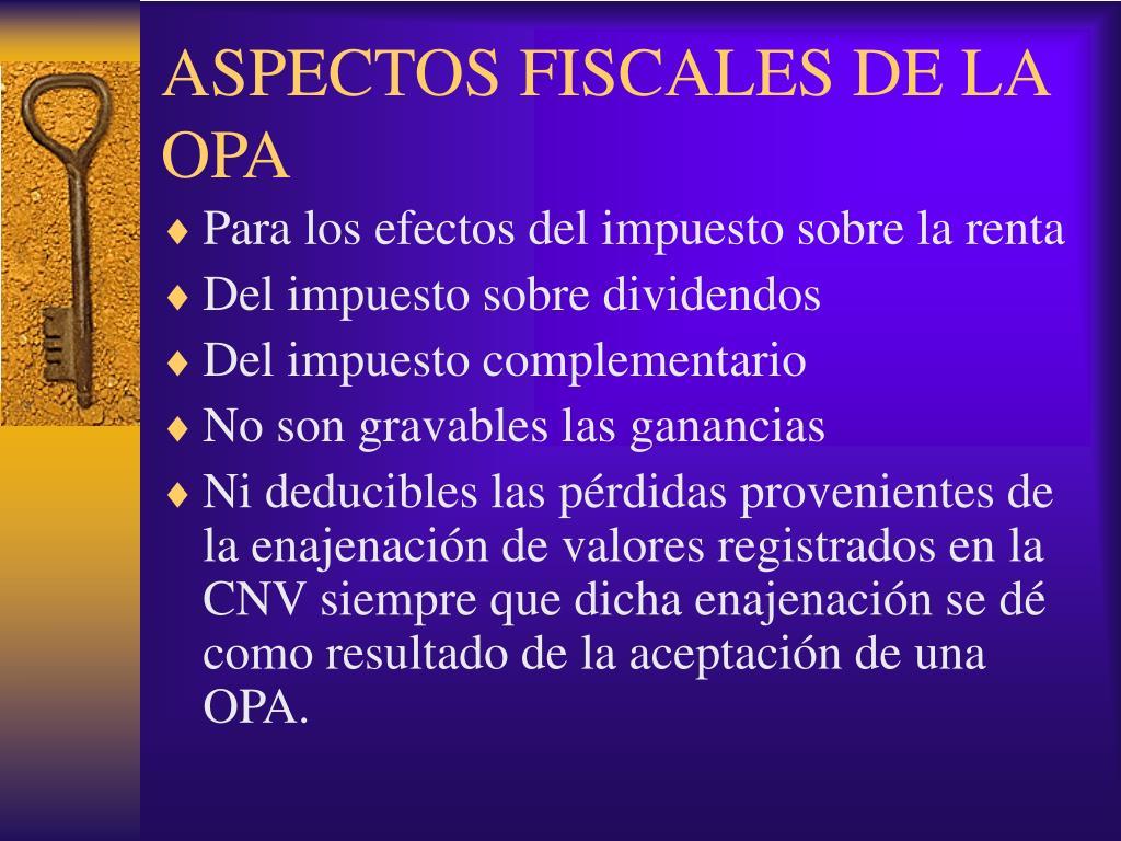 ASPECTOS FISCALES DE LA OPA