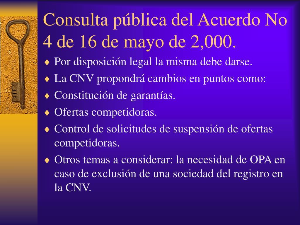 Consulta pública del Acuerdo No 4 de 16 de mayo de 2,000.