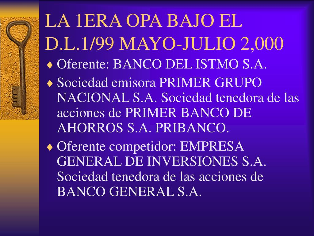 LA 1ERA OPA BAJO EL D.L.1/99 MAYO-JULIO 2,000