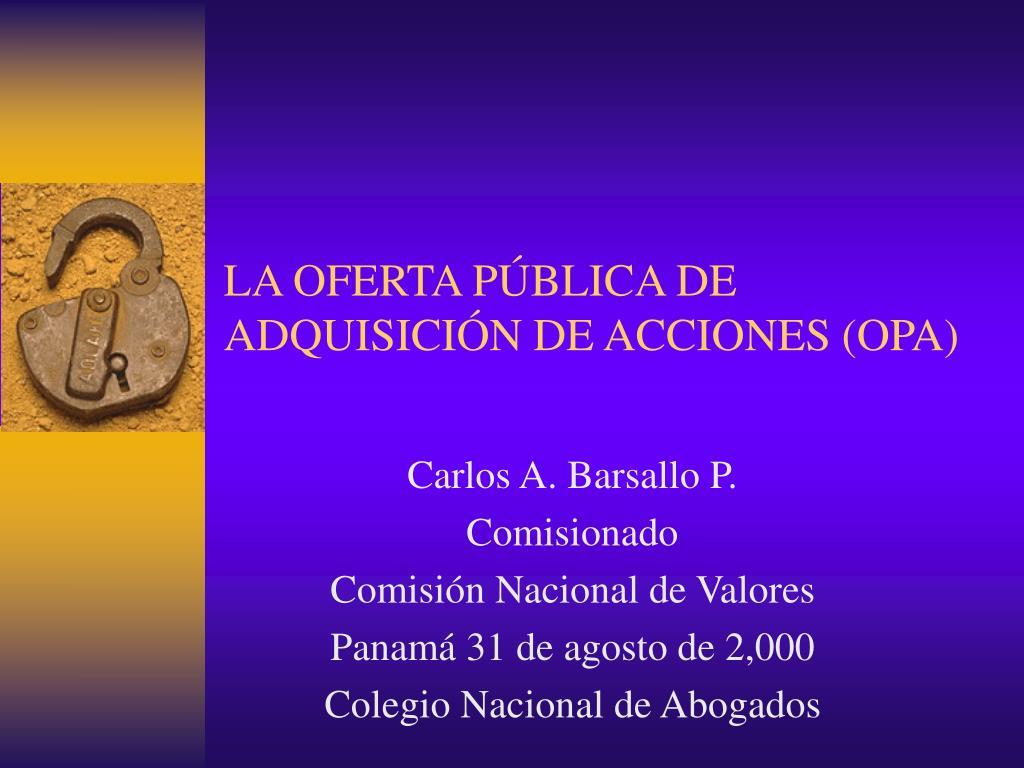 LA OFERTA PÚBLICA DE ADQUISICIÓN DE ACCIONES (OPA)