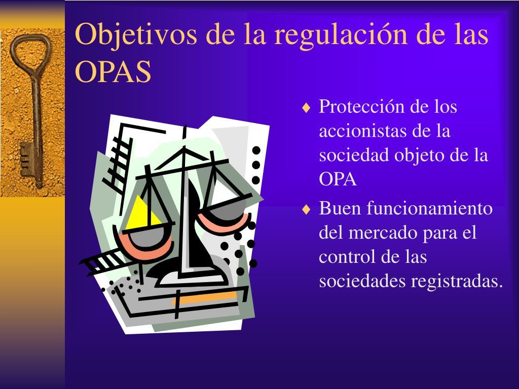 Objetivos de la regulación de las OPAS