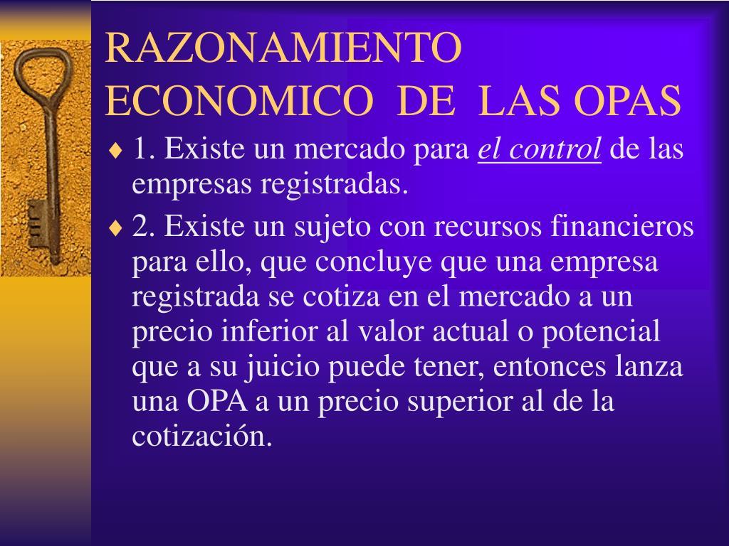 RAZONAMIENTO ECONOMICO  DE  LAS OPAS