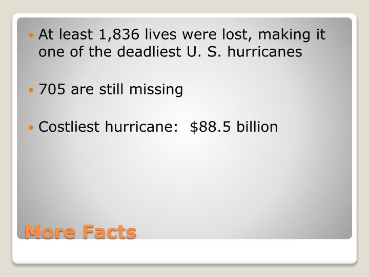 At least 1,836 lives were lost, making it one of the deadliest U. S. hurricanes