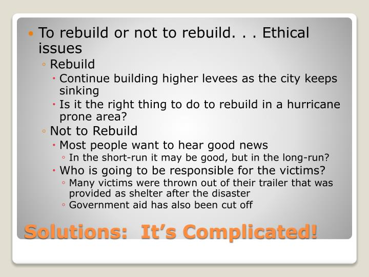 To rebuild or not to rebuild. . . Ethical issues