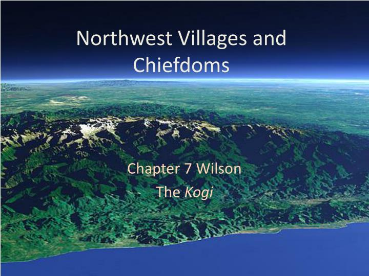 Northwest villages and chiefdoms