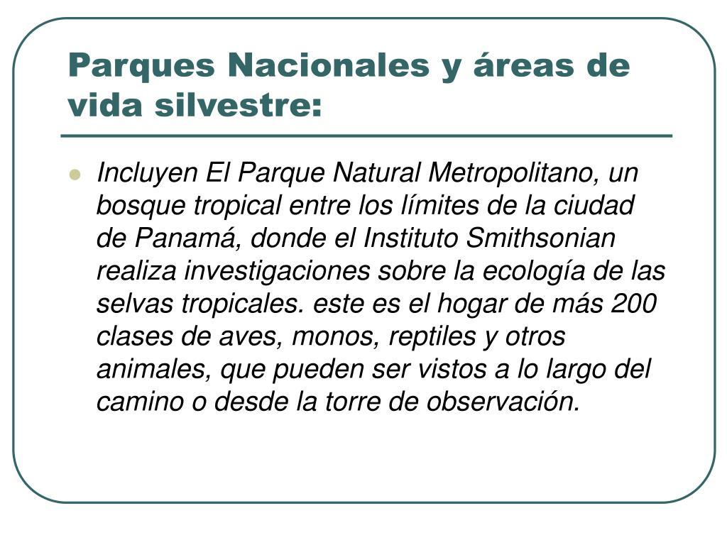 Parques Nacionales y áreas de vida silvestre: