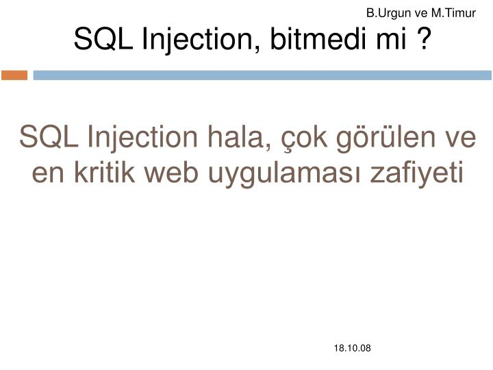 Sql injection bitmedi mi
