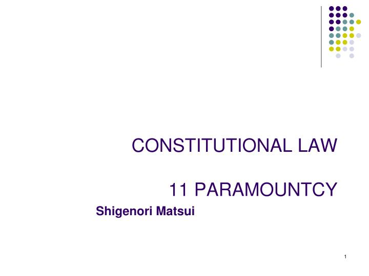 Constitutional law 11 paramountcy
