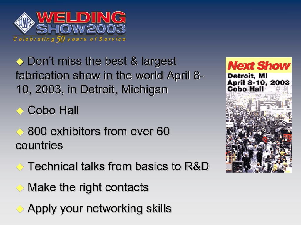 Don't miss the best & largest fabrication show in the world April 8-10, 2003, in Detroit, Michigan