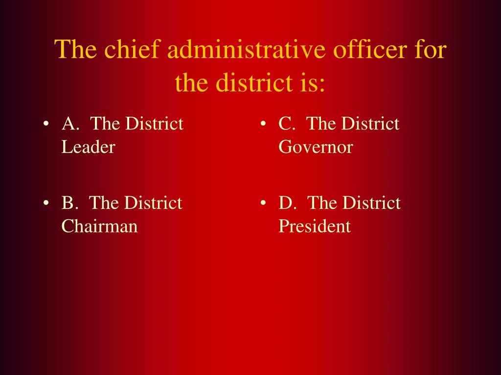 A.  The District Leader