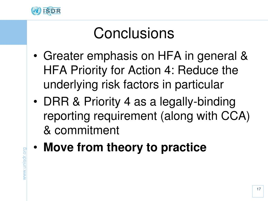 Greater emphasis on HFA in general & HFA Priority for Action 4: Reduce the underlying risk factors in particular